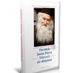 Fundația Justin Pârvu și Mănăstirea Paltin Petru-Vodă vă prezintă o nouă apariție editorială: Părintele Justin Pârvu – Mărturii ale sfințeniei